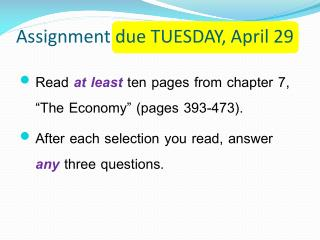 Assignment due TUESDAY, April 29