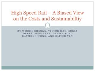 High Speed Rail � A Biased View on the Costs and  Sustainabiltiy
