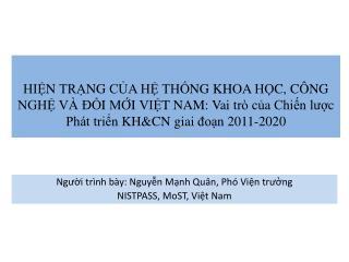 Người trình bày: Nguyễn Mạnh Quân, Phó Viện trưởng NISTPASS, MoST, Việt Nam