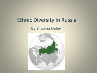 Ethnic Diversity in Russia