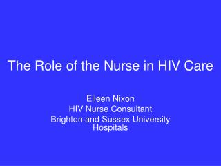 The Role of the Nurse in HIV Care