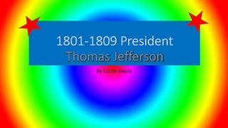 1801-1809 President Thomas Jefferson
