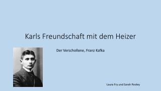 Karls Freundschaft mit dem Heizer