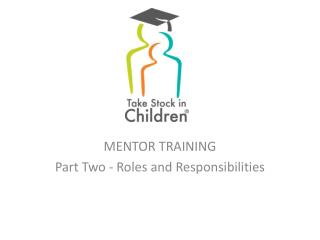 MENTOR TRAINING   Part Two - Roles and Responsibilities