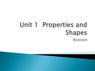 Unit 1  Properties and Shapes