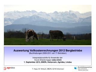 Auswertung  Vollkostenrechnungen 2012 Bergbetriebe (Buchhaltungen  2009-2011  von  71  Betrieben)