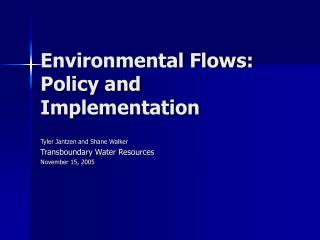 Environmental Flows: Policy and Implementation