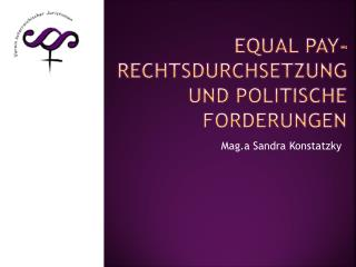 Equal  Pay- Rechtsdurchsetzung und politische Forderungen