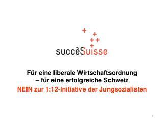 F�r  eine liberale Wirtschaftsordnung  �  f�r eine erfolgreiche  Schweiz