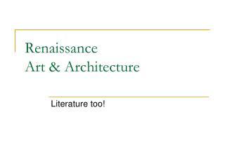 Renaissance  Art & Architecture
