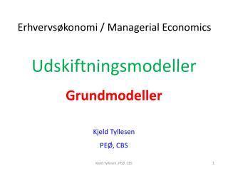 Udskiftningsmodeller Grundmodeller Kjeld  Tyllesen PEØ, CBS