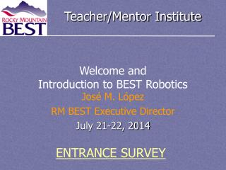 José M. López RM BEST Executive Director July 21-22, 2014