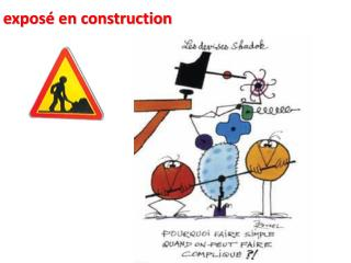 exposé en construction