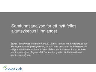 Samfunnsanalyse for ett nytt felles akuttsykehus i Innlandet