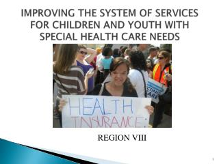 IMPROVING THE SYSTEM OF SERVICES FOR CHILDREN AND YOUTH WITH SPECIAL HEALTH CARE NEEDS