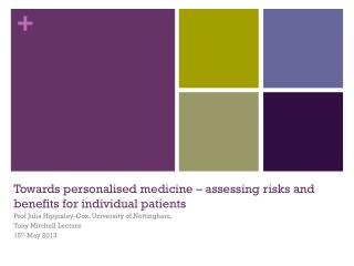 Towards  personalised  medicine – assessing risks and benefits for individual patients