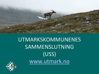 UTMARKSKOMMUNENES SAMMENSLUTNING (USS) utmark.no