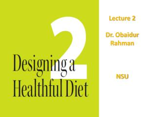 Lecture 2 Dr.  Obaidur Rahman NSU