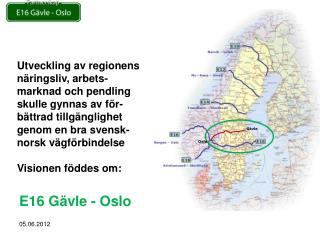 E16 G�vle - Oslo