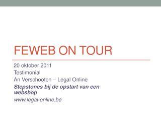 Feweb  on TOUR