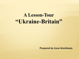 "A Lesson-Tour ""Ukraine-Britain"""
