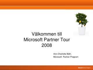 Välkommen till  Microsoft Partner Tour 2008