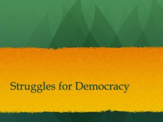 Struggles for Democracy