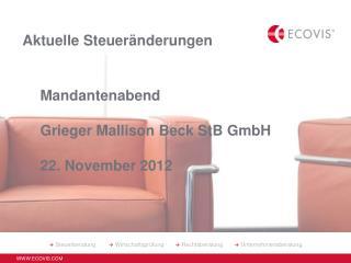 Mandantenabend Grieger Mallison Beck StB GmbH 22. November 2012