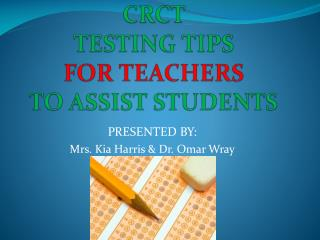 CRCT  TESTING TIPS FOR TEACHERS TO ASSIST STUDENTS