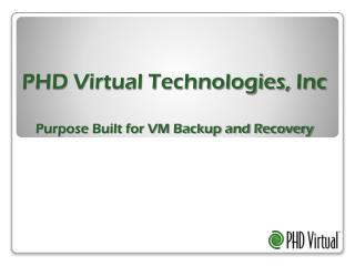 PHD Virtual Technologies,  Inc Purpose Built for VM Backup and Recovery