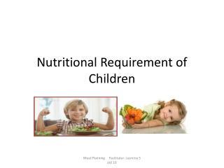 Nutritional Requirement of Children