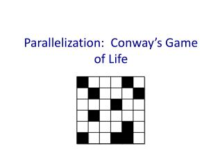 Parallelization:  Conway's Game of Life