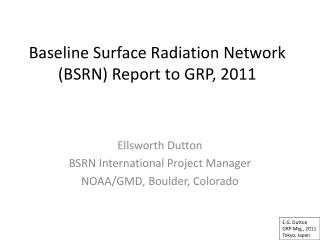 Baseline Surface Radiation Network (BSRN) Report to GRP, 2011