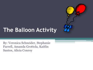 The Balloon Activity