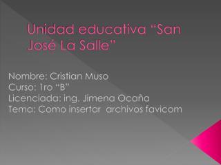 """Unidad educativa """"San José La Salle"""""""