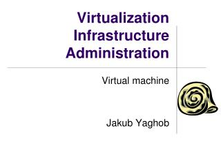 Virtualization Infrastructure Administration