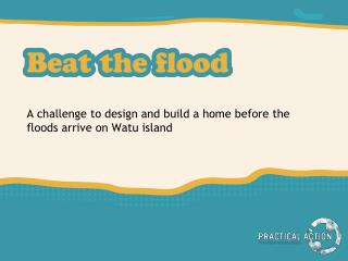 A  challenge to design and build a home before the floods arrive on  Watu  island