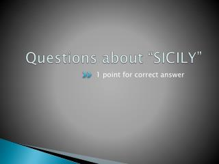 "Questions about  ""SICILY"""