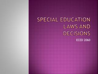 SPECIAL EDUCATION LAWS AND DECISIONS