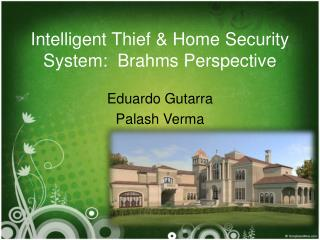 Intelligent Thief & Home Security System:  Brahms Perspective
