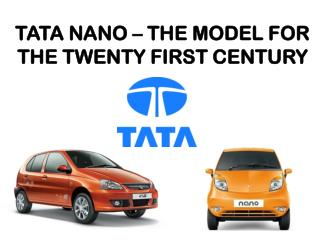 TATA NANO – THE MODEL FOR THE TWENTY FIRST CENTURY