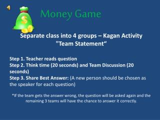 "Separate class into 4  groups –  Kagan  Activity  "" Team  Statement"""