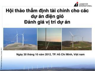 Hội thảo thẩm định tài chính cho các dự án điện gió Đánh giá vị trí dự án
