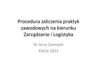 Procedura zaliczenia praktyk zawodowych na kierunku Zarządzanie i  Logistyka