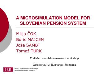 A  MICROSIMULATION  MODEL FOR SLOVENIAN PENSION SYSTEM