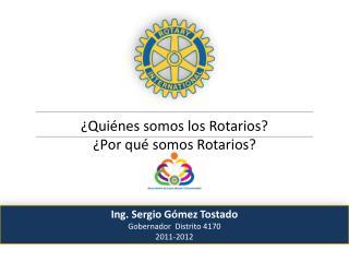 ¿Quiénes somos los Rotarios? ¿Por qué somos Rotarios?