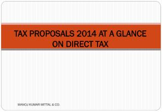 TAX PROPOSALS 2014 AT A GLANCE ON DIRECT TAX