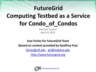 FutureGrid  Computing Testbed as a Service for  Condo_of _Condos