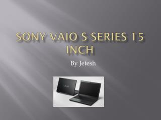Sony Vaio S Series 15 Inch