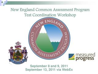New England Common Assessment Program Test Coordination Workshop